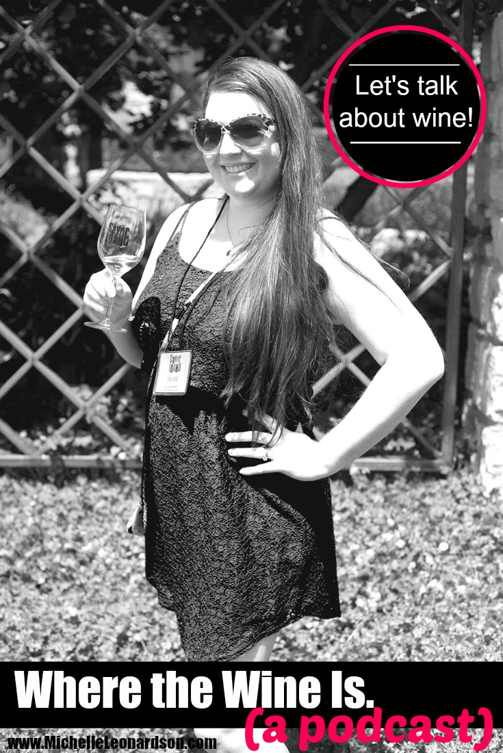 Welcome to the introductory episode of Where the Wine Is. Meet your host, Michelle Leonardson, and learn what you can expect from the podcast.