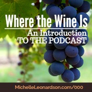 000: Introduction to the Where the Wine Is Podcast