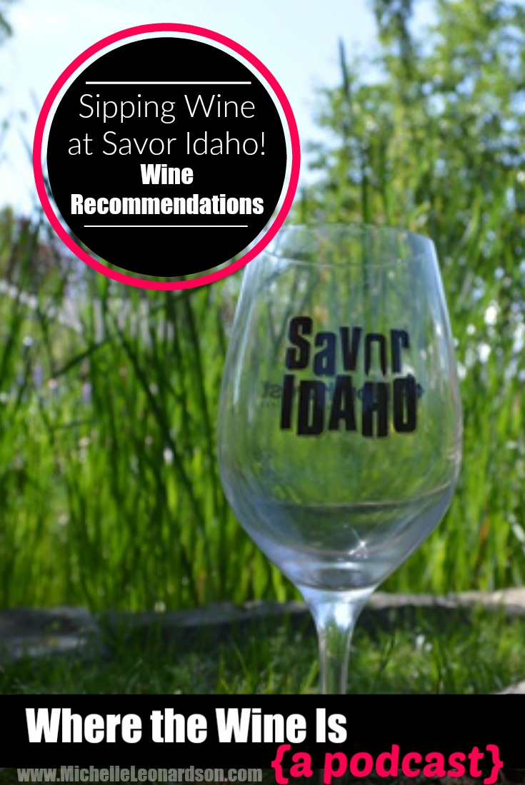In this episode BFFs and longtime blog collaborators Michelle and Brittany discuss Savor Idaho 2017 and share their favorite wines of the day!