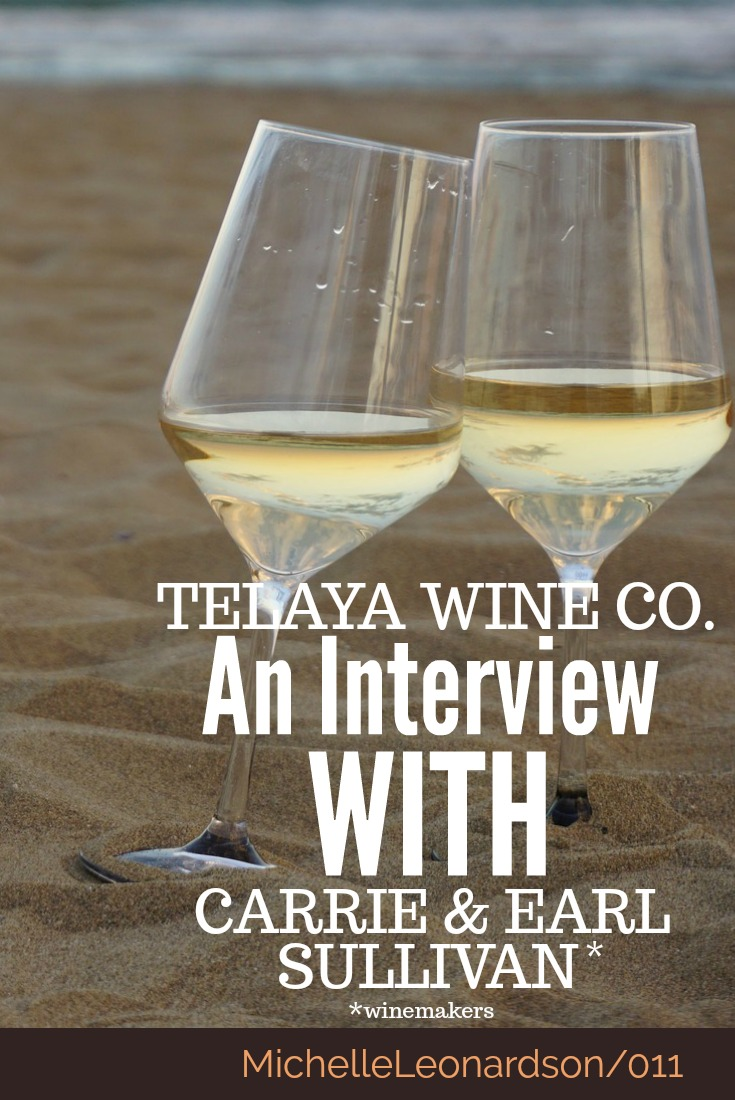 In this episode of Where the Wine Is listen to the inspiring story of winemakers Carrie and Earl Sullivan and discover the elegant wines of Telaya Wine Co.