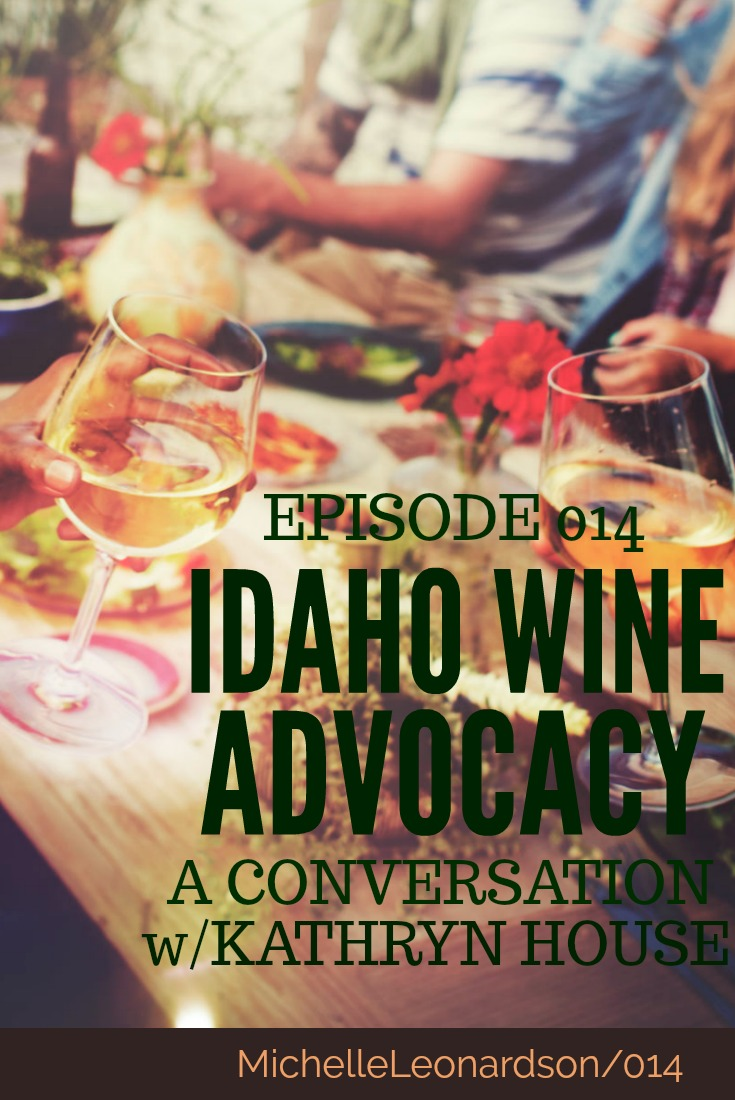 In the season 2 opener of the podcast Where the Wine Is you will meet Kathryn House, educator, consultant, and Idaho wine advocate.