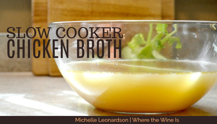 Slow Cooker Chicken Broth | The Easiest Way to Make ...