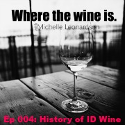 004: Why Should Anyone Care About Idaho Wine?