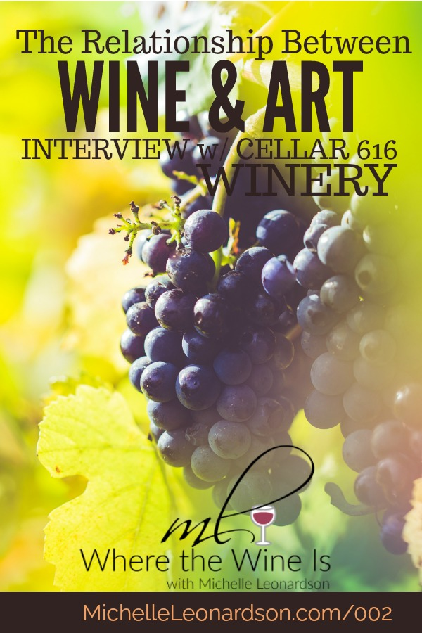 Ken Rufe is the winemaker and owner of winery Cellar 616. In this interview he describes the relationship between wine and art!