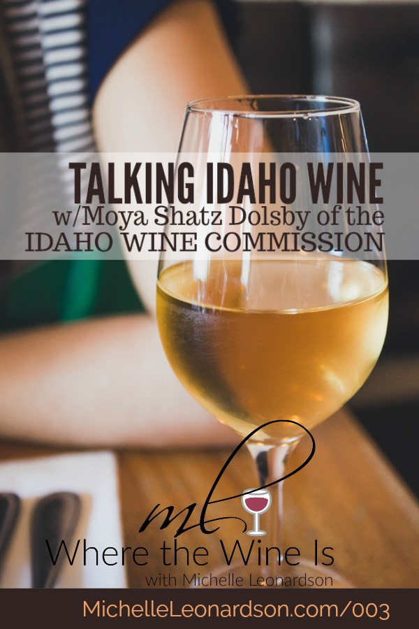 In this episode, Michelle and Moya Shatz Dolsby of the Idaho Wine Commission talk all things Idaho wine. Listen as Moya shares her journey into the wine industry and what made her leave Washington to become a champion for Idaho.