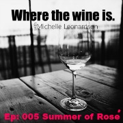 005: The Summer of Rosé with Will Wetmore of Hat Ranch Winery