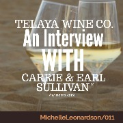 011: Telaya Wine Co. | An Interview with Carrie & Earl Sullivan