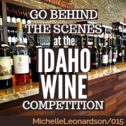 015: Behind the Scenes | The 8th Annual Idaho Wine Competition