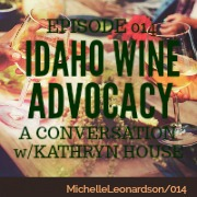 014: Idaho Wine Advocacy | A Conversation with Kathryn House