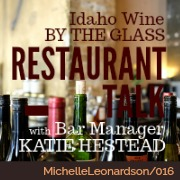 016: Idaho Wine by the Glass | Restaurant Talk with Katie Hestead