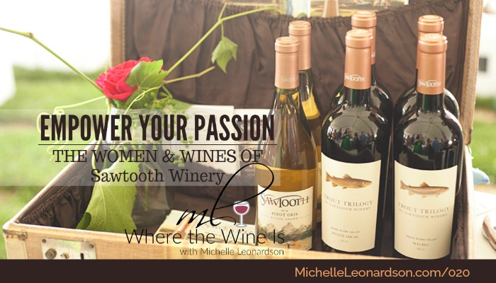 020: Empower Your Passion | the Women and Wines of Sawtooth Winery