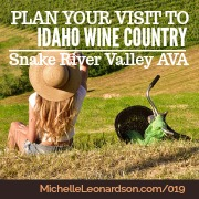 019: Plan Your Visit to Idaho Wine Country | Southwestern Snake River Valley